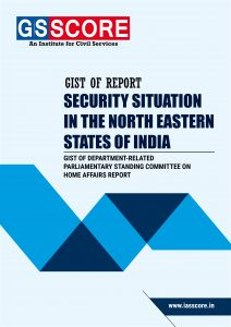 Gist of Report on Security Situation in The North Eastern States of India