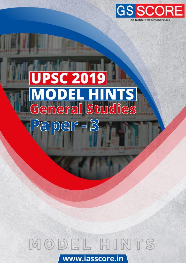 UPSC MAINS GENERAL STUDIES PAPER – 3 : CIVIL SERVICES EXAM 2019